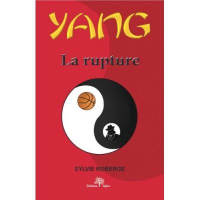 Yang tome 3 La rupture (version numérique EPUB) - Sylvie Roberge