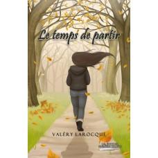 Le temps de partir - Valéry Larocque