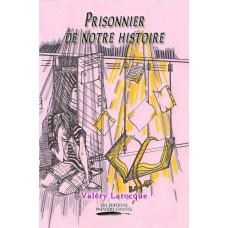 Prisonnier de notre histoire