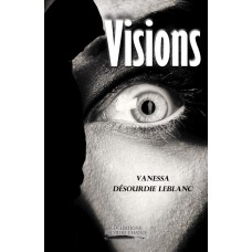Visions - Vanessa Désourdie-Leblanc
