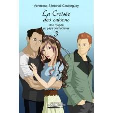 La Croisée des saisons 3 : Une poupée au pays des hommes - Vannessa Sénéchal-Castonguay