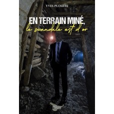 En terrain miné, le scandale est d'or - Yves Plouffe