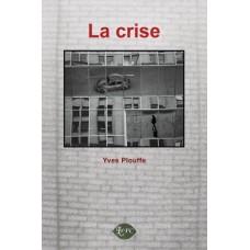 La crise – Yves Plouffe