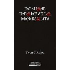EsCoU@dE UrB@InE dE L@ MoNtRé@LiTé - Yvon D'Ajou