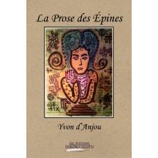 La Prose des Épines - Yvon d'Anjou